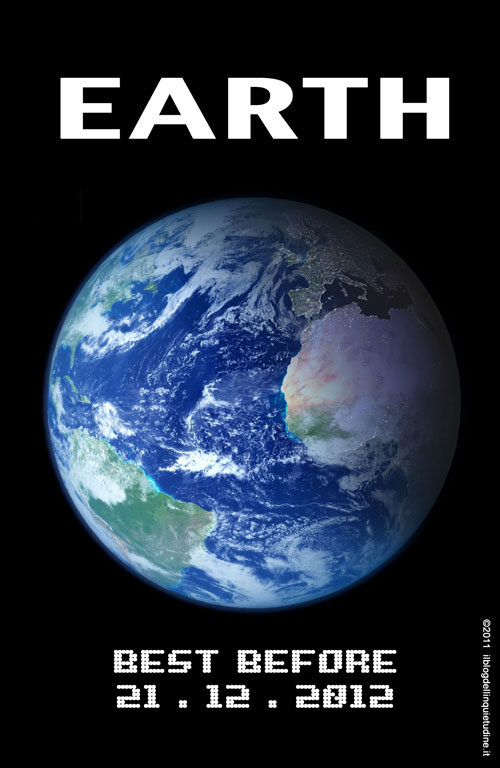 Earth: Best before 21.12.2012